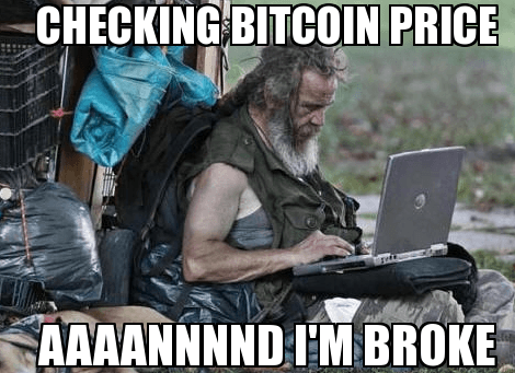 Checking Bitcoin Price And Im Broke - Crypto Memes