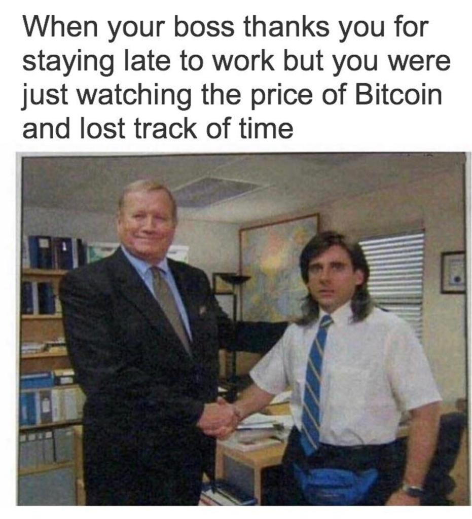 When Your Boss Thanks You For Staying Late To Work But You Were Just Watching The Price Of Bitcoin And Lost Track Of Time Crypto Memes